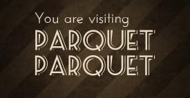 You are visiting Parquet Parquet