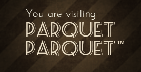 You are visiting Parquet Parquet